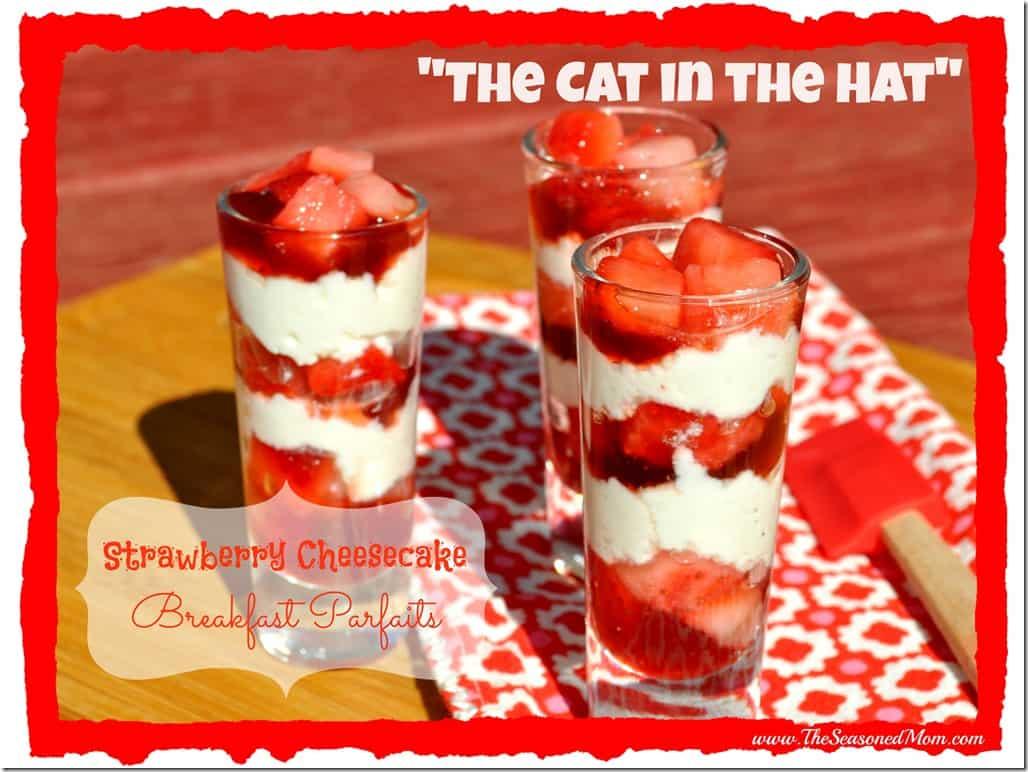 Dr. Seuss Cat in Hat Strawberry Cheesecake Breakfast Parfait