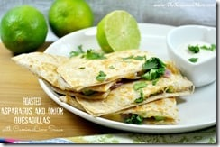 Roasted Asparagus and Onion Quesadillas