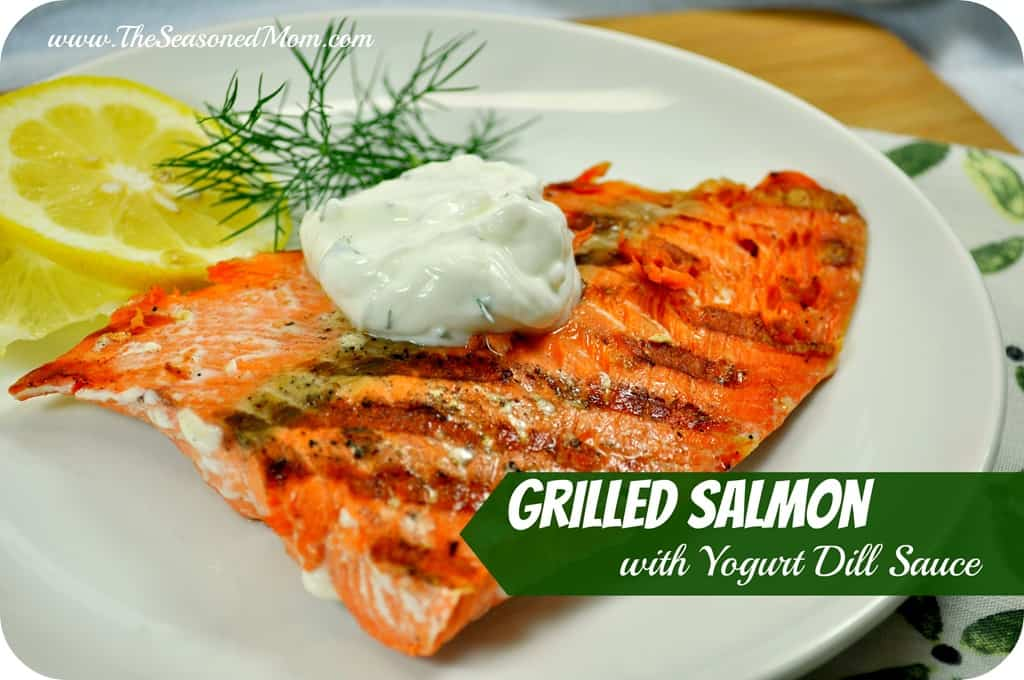Grilled salmon with yogurt dill sauce the seasoned mom for Dill sauce for fish