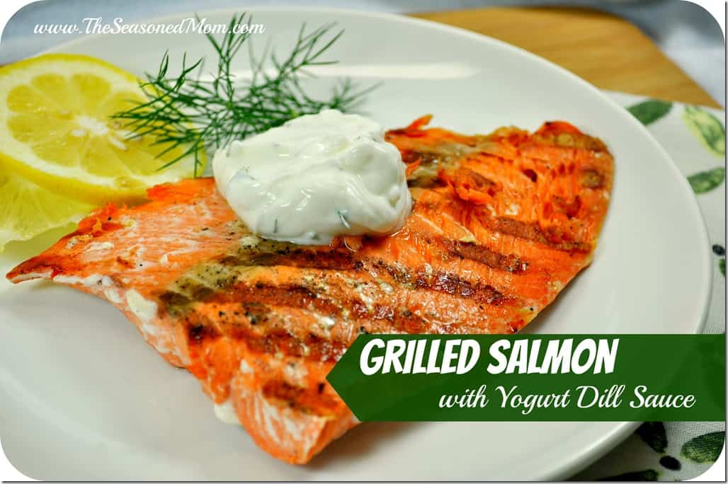 Grilled salmon with yogurt dill sauce the seasoned mom for Grilled fish seasoning