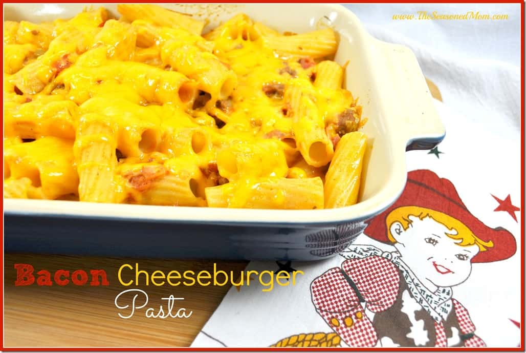Bacon Cheeseburger Pasta - The Seasoned Mom