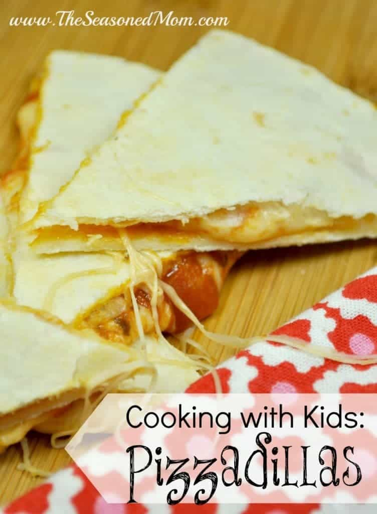 Cooking with Kids Series: Pizzadillas