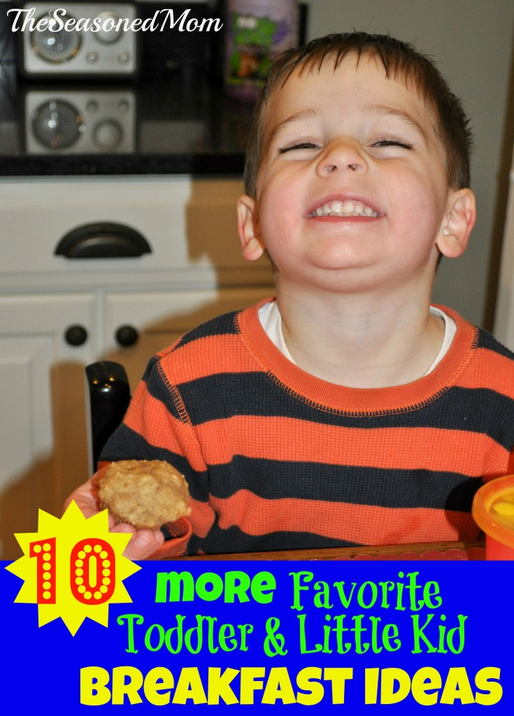 10 More Favorite Toddler & Little Kid Breakfast Ideas