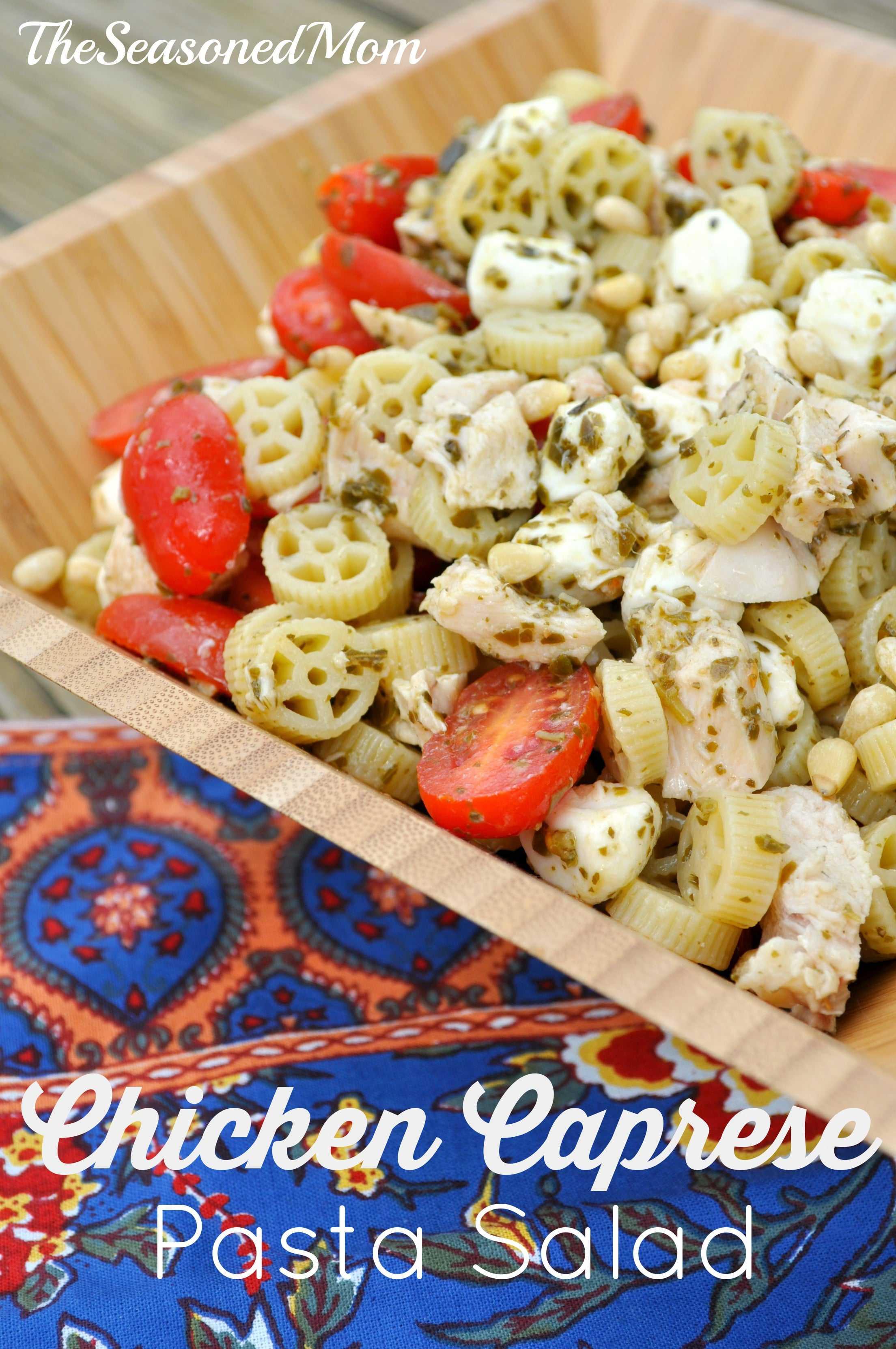 Chicken Caprese Pasta Salad - The Seasoned Mom