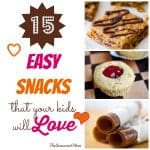 15 Easy Snacks That Your Kids Will Love