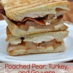 Poached Pear, Turkey, and Gruyere Panini