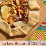 Turkey, Bacon, and Cheese Crostata + {First Birthdays!}