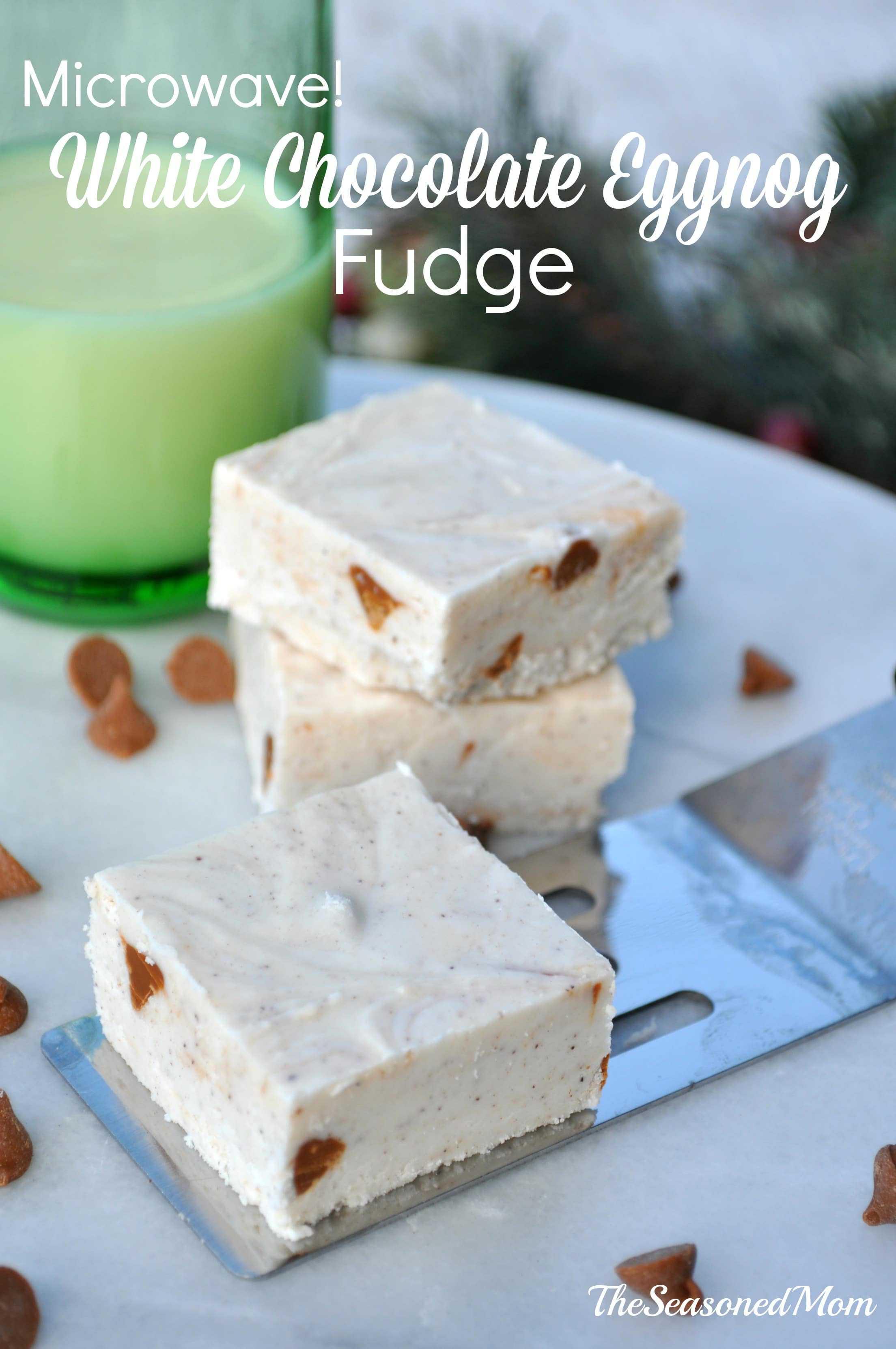 {Microwave} White Chocolate Eggnog Fudge - The Seasoned Mom