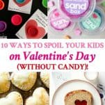 Long collage image of 10 Ways to Spoil Your Kids on Valentine's Day -- without candy!