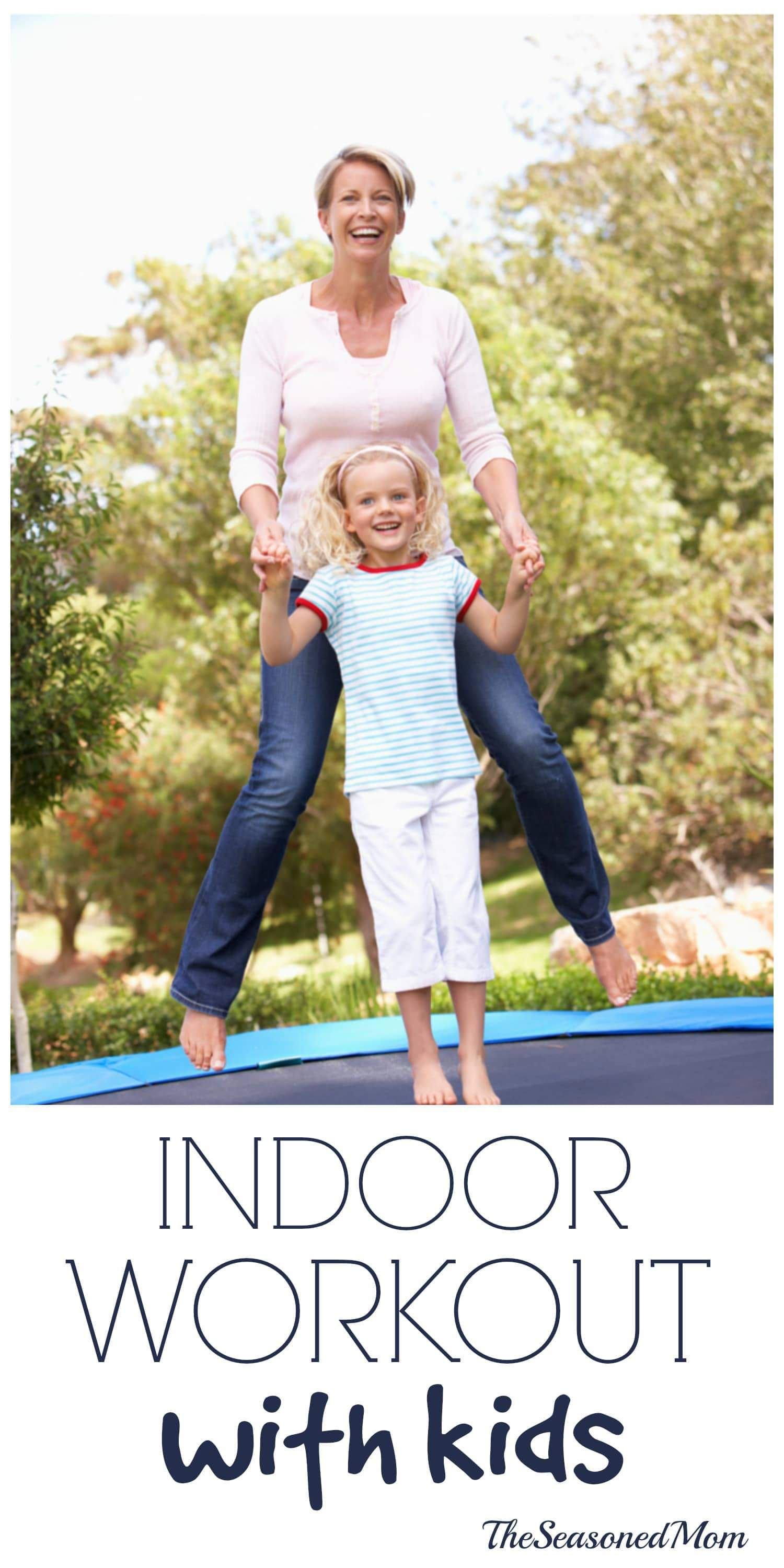 An Indoor Workout Routine To Do With Kids - The Seasoned Mom