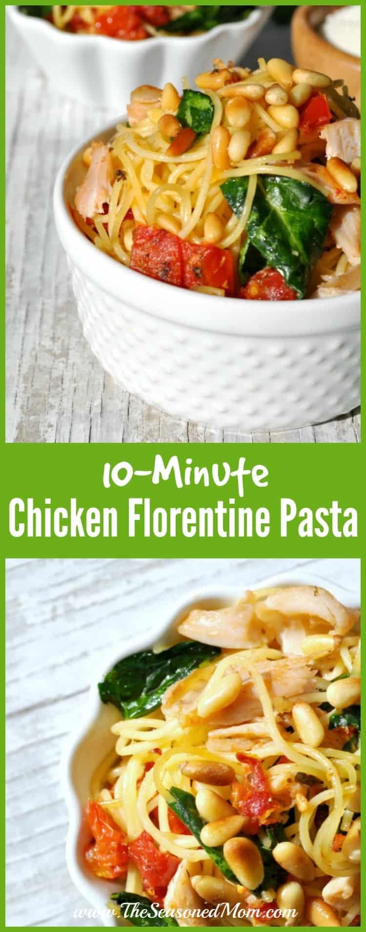 10 Minute Chicken Florentine Pasta - The Seasoned Mom