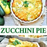 A collage of an easy Zucchini Pie recipe