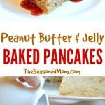 A collage image of peanut butter and jelly baked pancakes