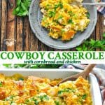 Long collage of Cowboy Casserole with Cornbread and Chicken
