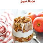 Healthy Apple Crisp Greek Yogurt Parfait in a glass with pecans on top and text overlay