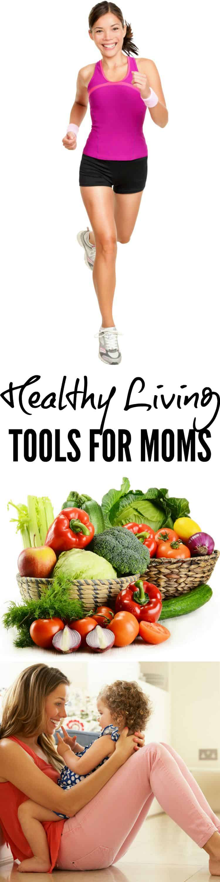 Healthy Living Tools for Moms