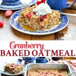 A collage image of cranberry baked oatmeal