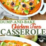 A collage image of a Dump and Bake Chicken Taco Casserole