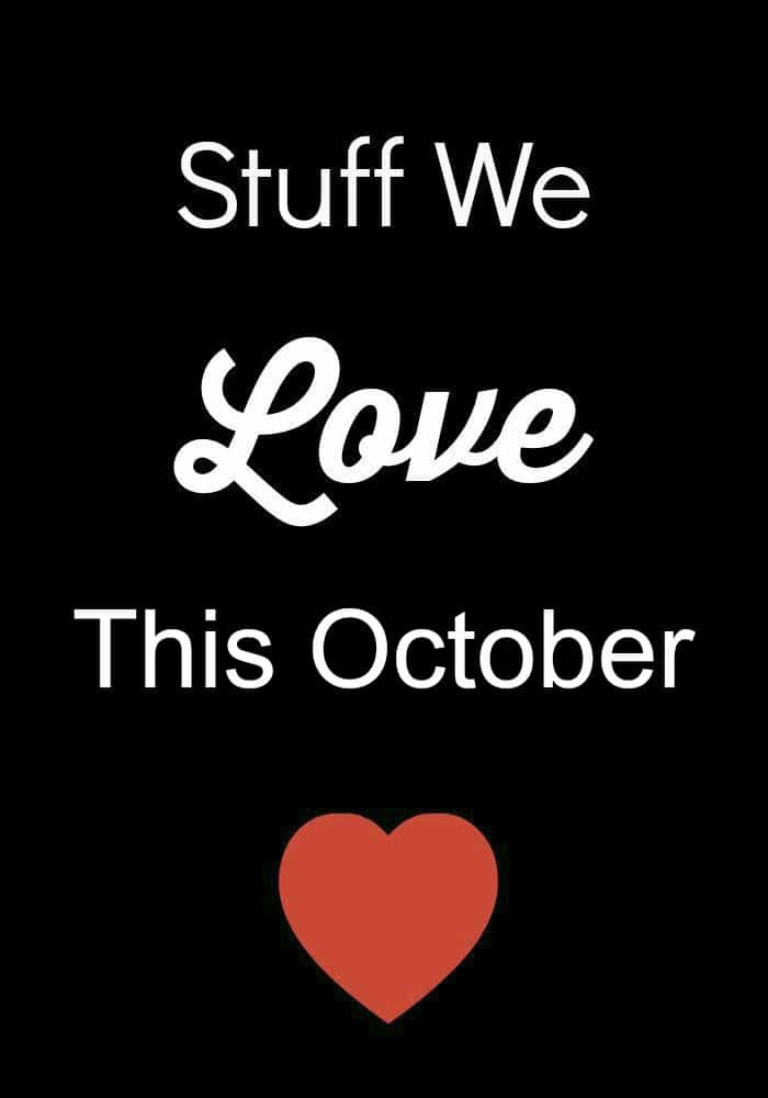 Stuff-We-Love-This-October