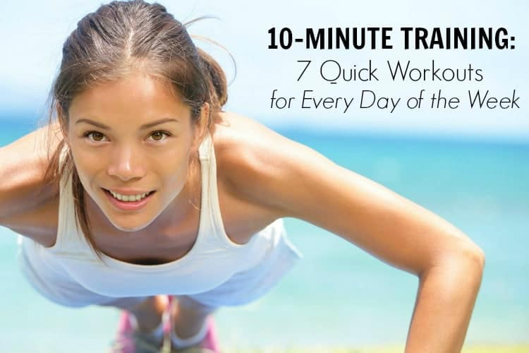 10-Minute Training: Try these 7 Quick Circuit Workouts for Every Day of the Week!