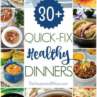 30+ Quick-Fix Healthy Dinners