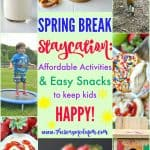 Spring Break Staycation: Affordable Spring Break Activities and Easy Snacks to Keep Kids Happy!
