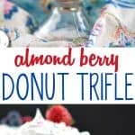 A collage image of a almond berry donut trifle