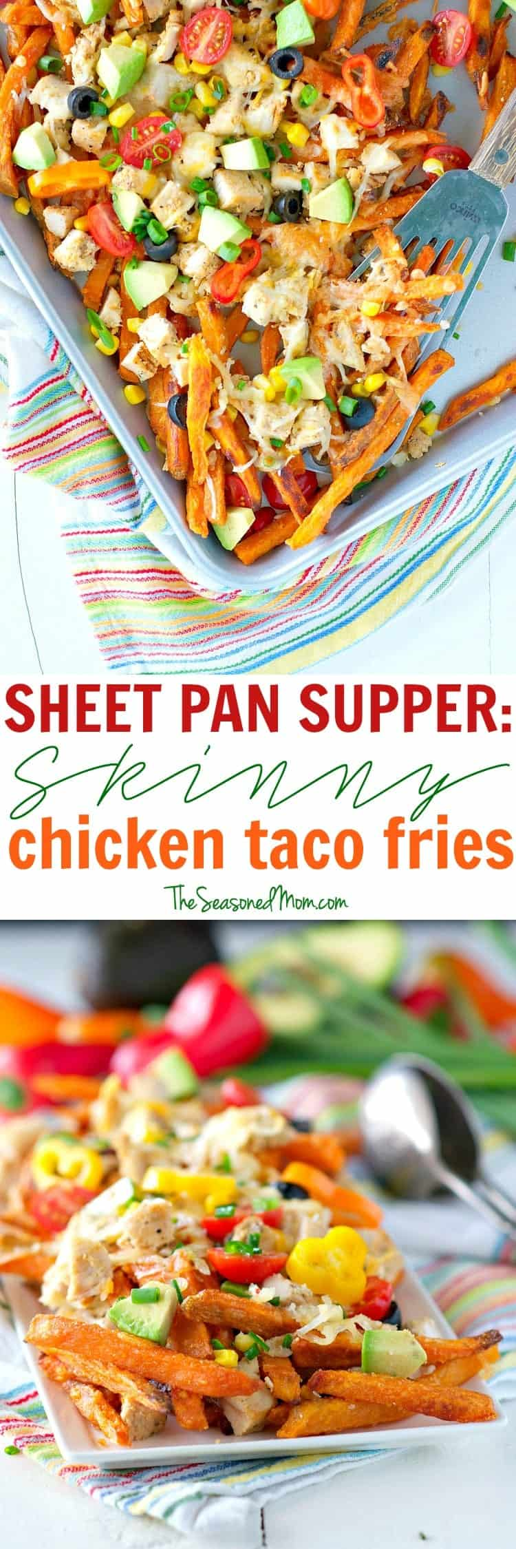 Make a quick and easy weeknight meal for your family with this Sheet Pan Supper: Skinny Chicken Taco Fries! It's a healthy dinner that only requires about 5 minutes of prep time, and the clean-up for this one-dish meal is even faster!