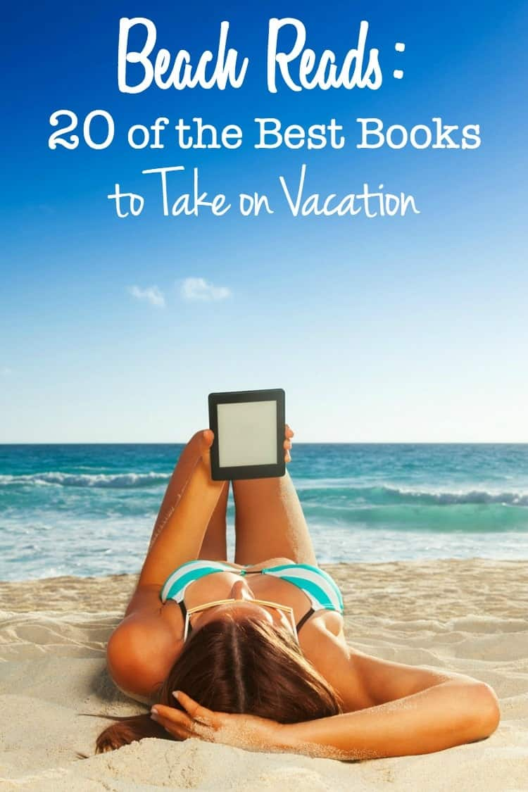 Beach Reads: 20 of the Best Books to Take on Vacation!