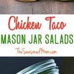 A collage image of a chicken taco mason jar salad
