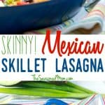 A collage image of a Mexican skillet lasagna