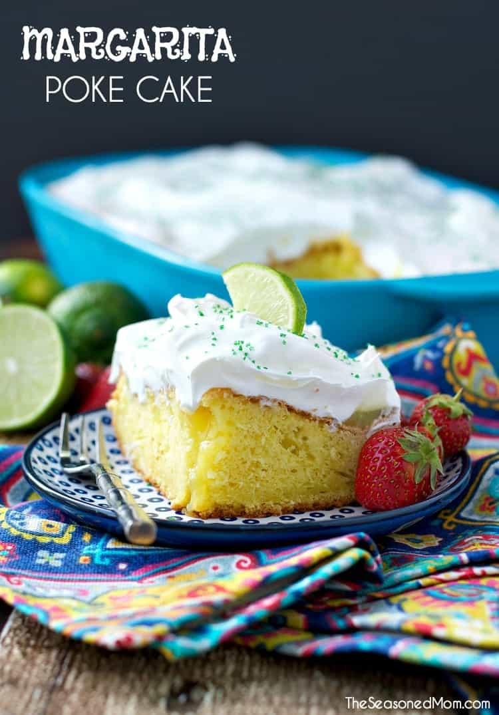A festive and easy dessert for summer or Cinco de Mayo - Margarita Poke Cake!