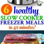 Use these 6 healthy slow cooker freezer meals for quick dinners!