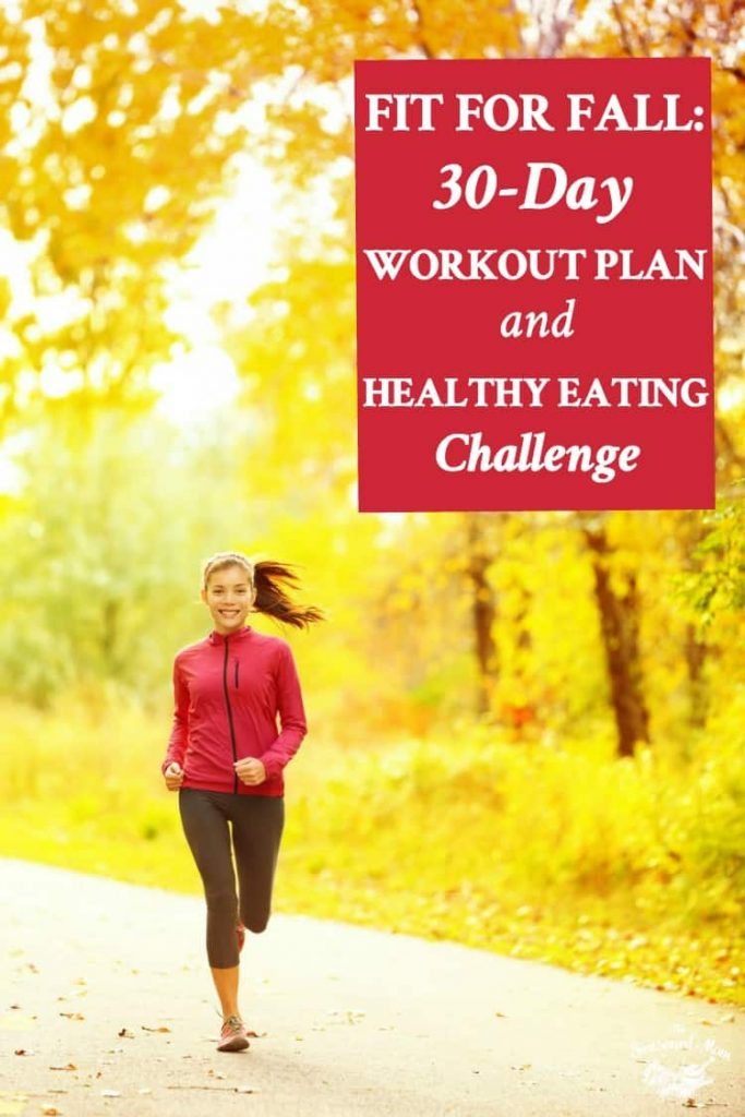 Fit for Fall 30 Day Workout Plan and Healthy Eating Meal Plan