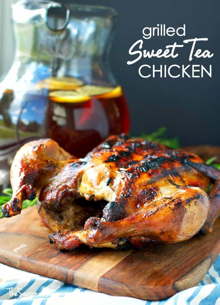Grilled Sweet Tea Chicken The Seasoned Mom