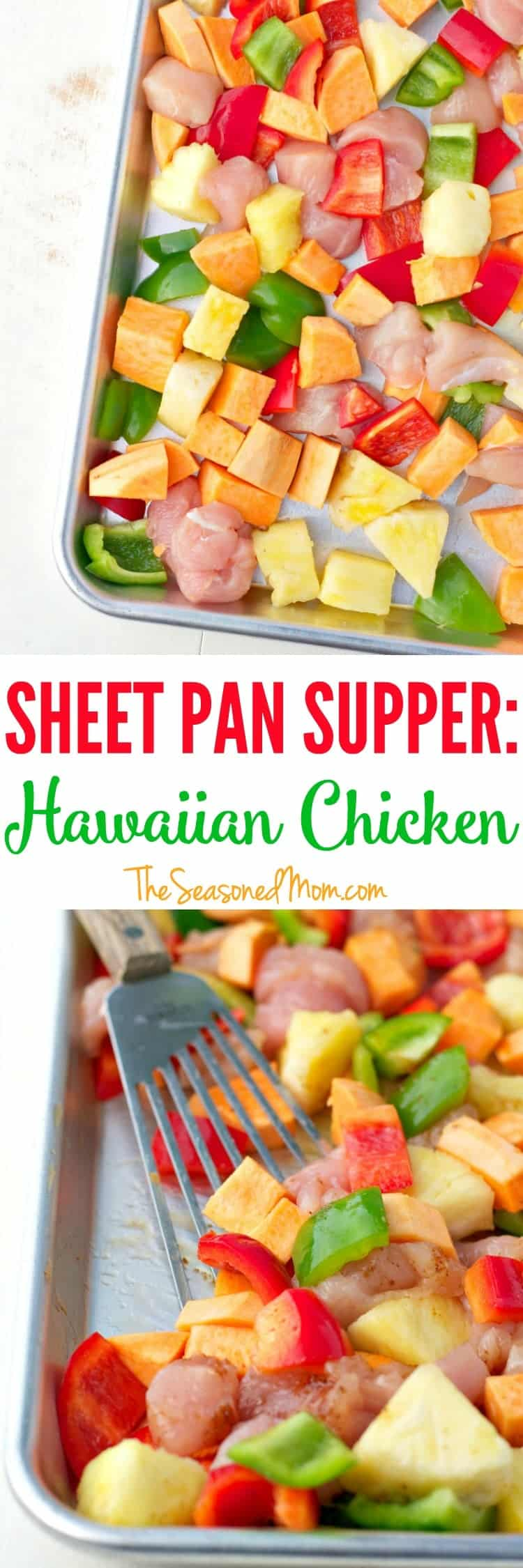 Sheet Pan Supper: Hawaiian Chicken with Pineapple, Sweet Potatoes, and Peppers!