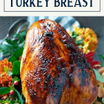 Bone in roasted turkey breast on a platter with text title box at top