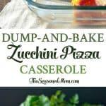 A collage image of a zucchini pizza casserole