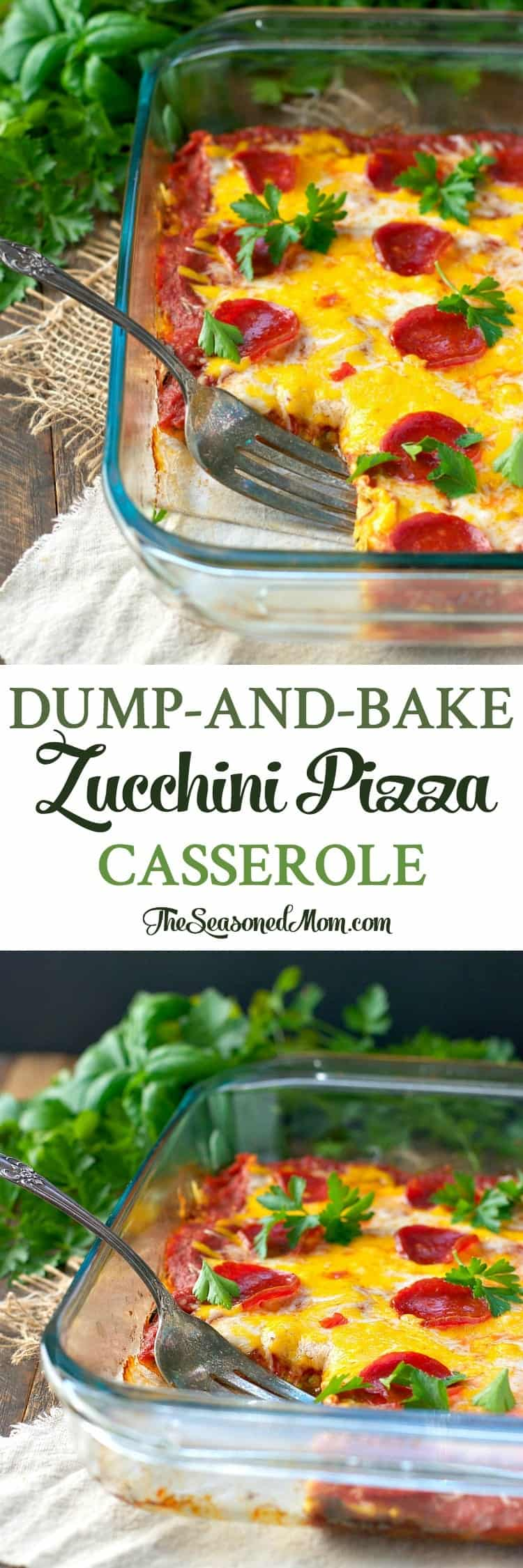 Just 10 minutes of prep for this easy low-carb dinner: Dump-and-Bake Zucchini Pizza Casserole. Seriously -- the best way to get kids to eat their vegetables!