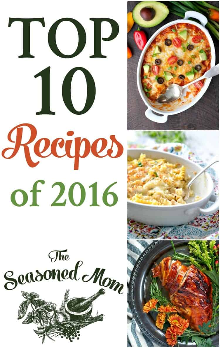 Here they are! The Top 10 Recipes from 2016 on The Seasoned Mom! Plenty of easy, quick-prep, family-friendly ideas for every meal!
