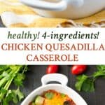 A collage image of a chicken quesadilla casserole
