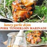 Collage image of Honey Garlic Dijon Pork Tenderloin Marinade