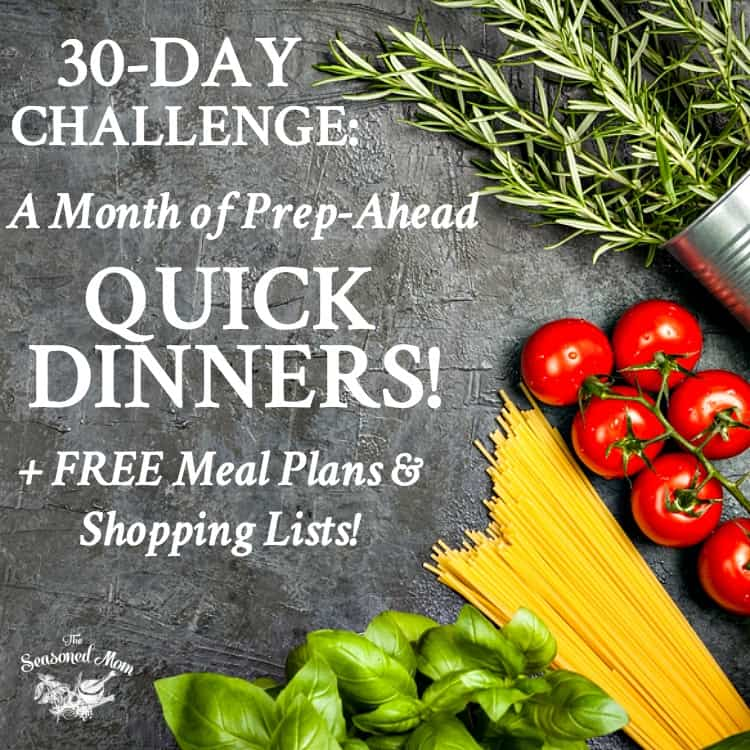30-Day Challenge: A Month of Prep-Ahead Quick Dinners!