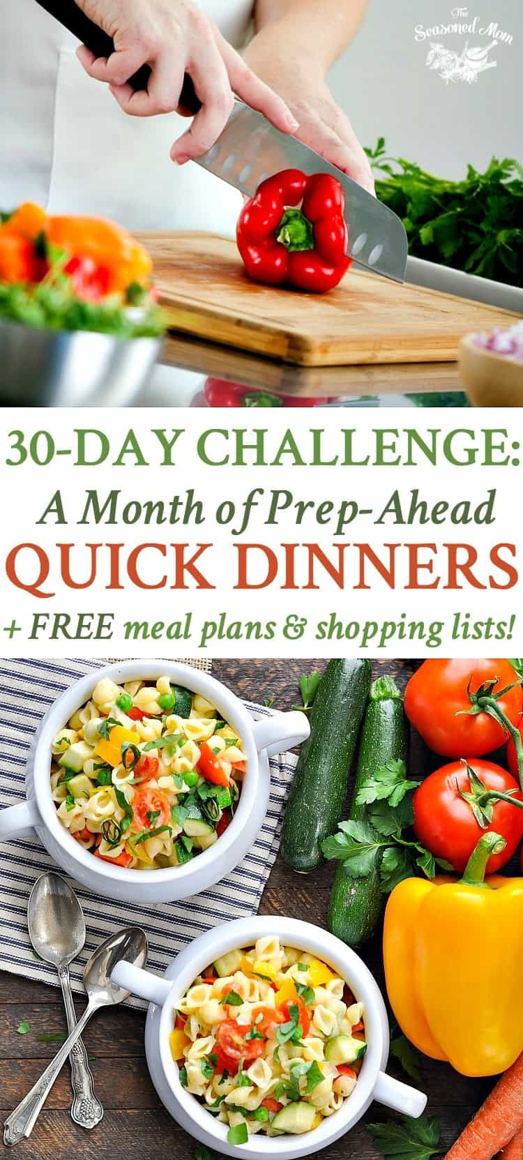 30-Day Challenge: A Month of Prep-Ahead Quick Dinners! Easy Dinner Recipes   Dinner Ideas   Healthy Dinner Recipes   Meal Planning on a Budget   Meal Prep   Clean Eating Recipes   Meal Plan   Meal Prep for the Week
