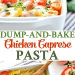 A collage image for a Dump and Bake Chicken Caprese Pasta for dinner tonight!