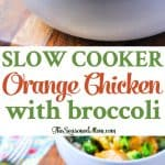 A collage image of slow cooker orange chicken with broccoli