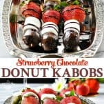 Long collage image of Strawberry Chocolate Donut Kabobs