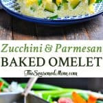 A collage image of a zucchini and parmesan baked omelet