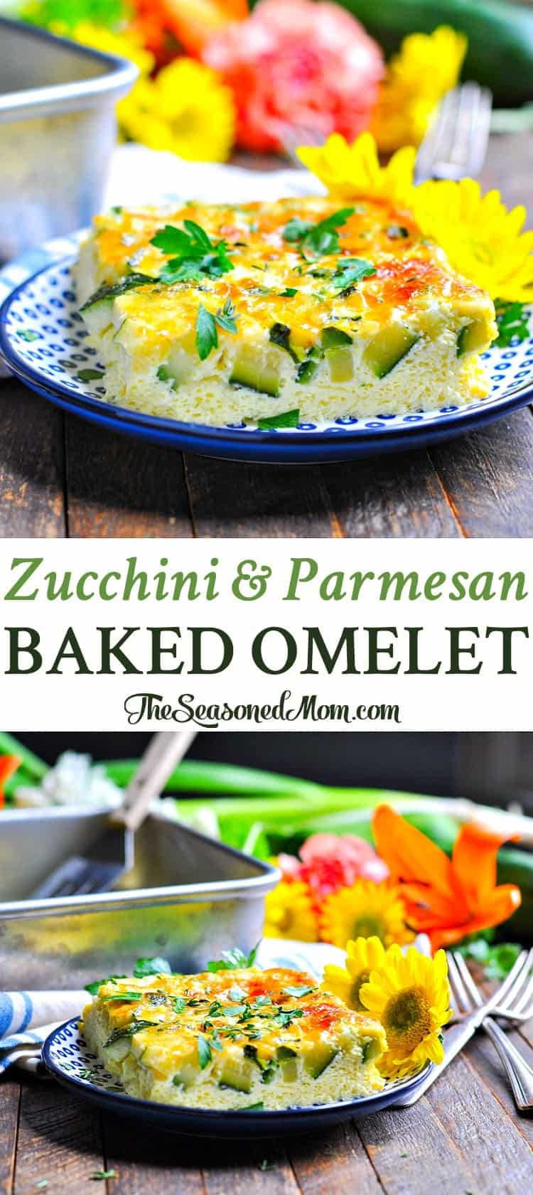 Zucchini and Parmesan Baked Omelet + Other Easy Zucchini Recipes | Healthy Breakfast Recipes | Healthy Brunch Recipes | Dinner Ideas | Healthy Dinner Recipes | Breakfast Casserole | Egg Recipes | Vegetarian Recipes | Vegetarian Meals | Breakfast Ideas