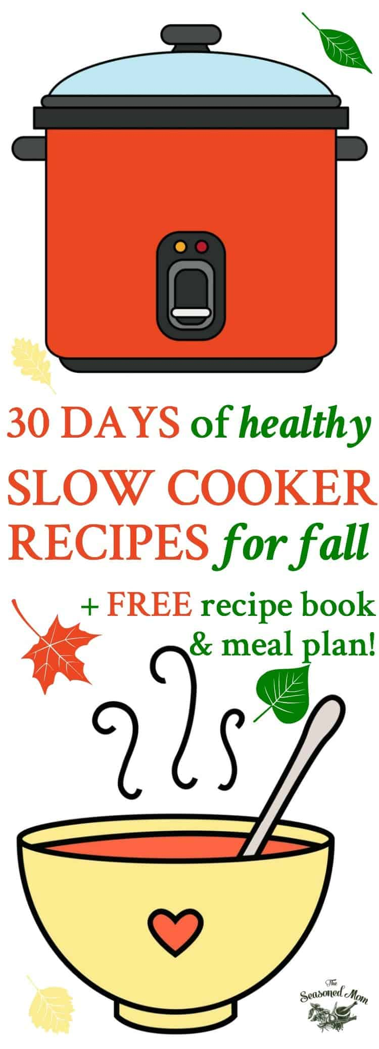 Try this complete meal plan with 30 Days of Healthy Slow Cooker Recipes for Fall, plus a free printable cookbook! Crock Pot Recipes | Dinner Ideas | Healthy Dinner Recipes